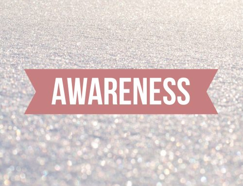 Awareness -bring it to your life